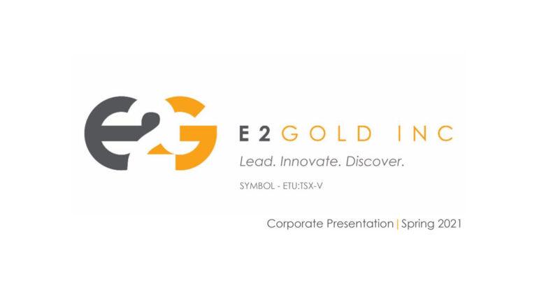 E2Gold Corporate Presentation Spring March 08 2021